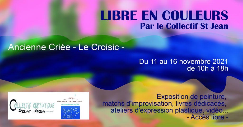 """Exposition """"Libre en couleurs"""" - 10h à 18h"""